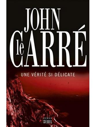 une_verite_si_delicate_de_john_le_carre.jpg